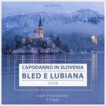 bled e Lubiana | Capodanno 2020 | con primavera viaggi